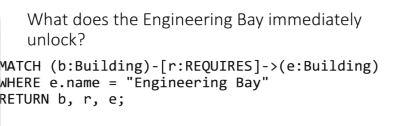 Cypher Query for What Does an Engineering Bay Immediately Unlock