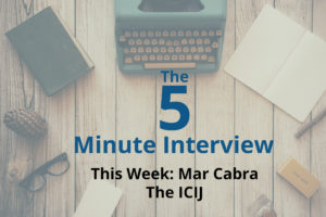 Catch This Week's 5-Minute Interview with Mar Cabra, the Data & Research Unit Editor at the ICIJ