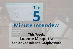 Catch this week's 5-Minute Interview with Luanne Misquitta, Senior Consultant at GraphAware