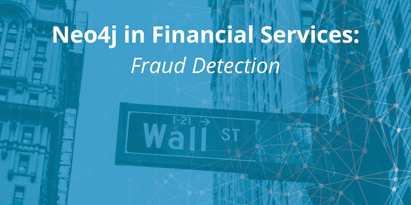 Learn about using the Neo4j graph database for fraud detection in this financial services series