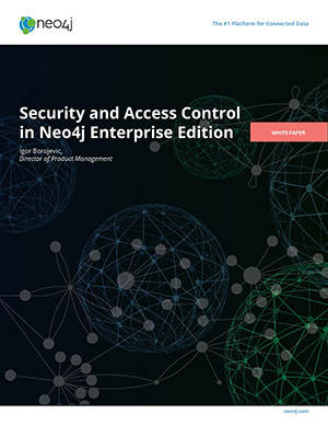 Neo4j White Paper: Security and Access Control in Neo4j Enterprise Edition