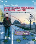 Graph Data Modeling for NoSQL and SQL by Thomas Frisendal