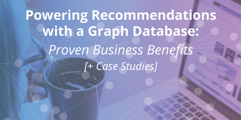 Discover how real-time recommendations support a number of different use cases that translate into business value.