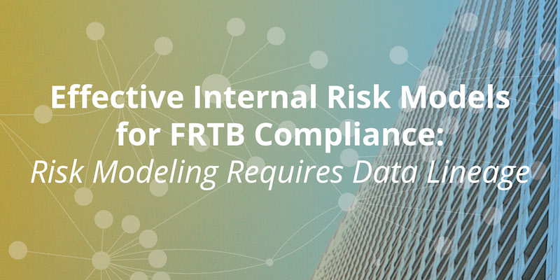 Discover why data lineage is so important for RFTB compliance and risk modeling.