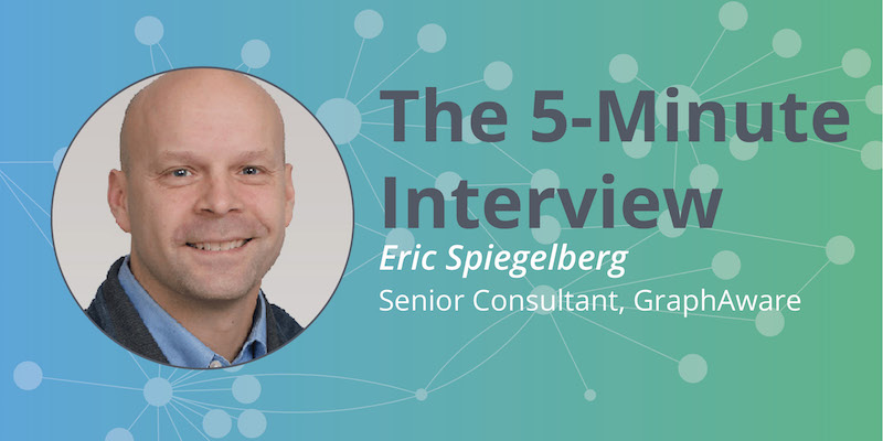 Read this 5-minute interview with Eric Spielgelberg, Senior Consultant at GraphAware.