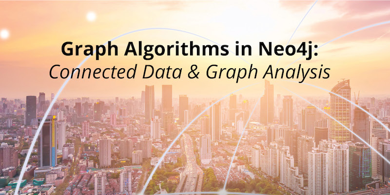 Learn about graph algorithms in Neo4j along with connected data and graph analysis