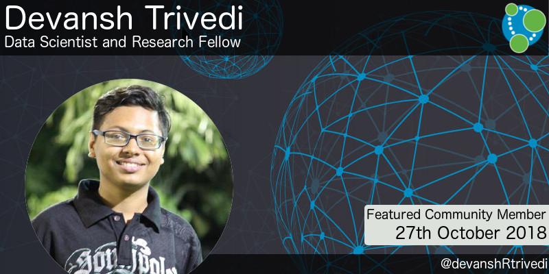 Devansh Trivedi - This Week's Featured Community Member