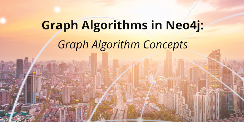 Discover graph traversals with graph algorithm concepts.