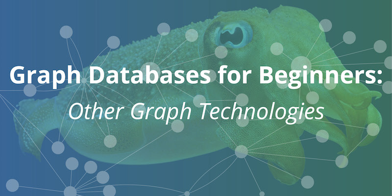 Learn the trade-offs of each type of graph database technology, including property graphs and RDF