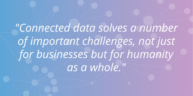 Connected data solves a number of important challenges, not just for businesses, but for humanity as a whole -Denise Persson, CMO of Snowflake