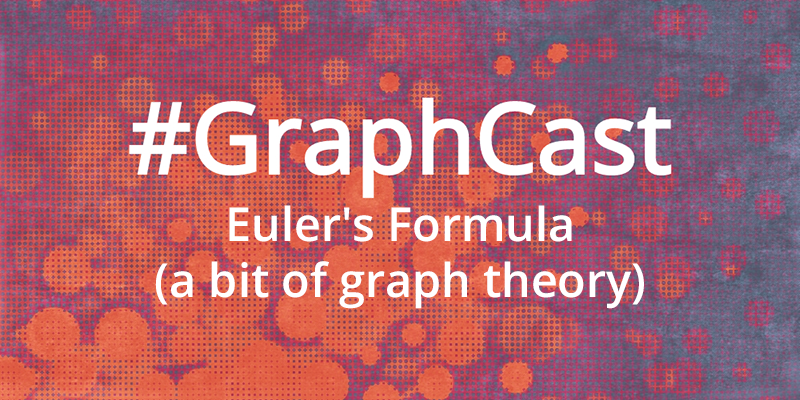 Catch this week's GraphCast on Euler's formula and graph duality – an interesting graph theory proof