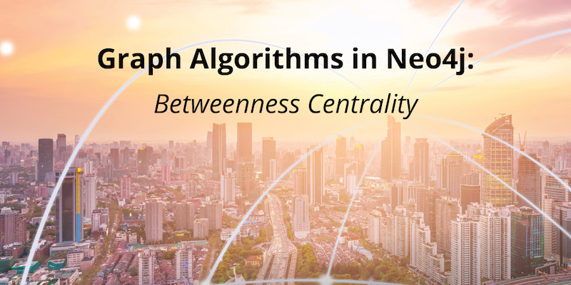 Learn more about the graph algorithm Betweenness Centrality.