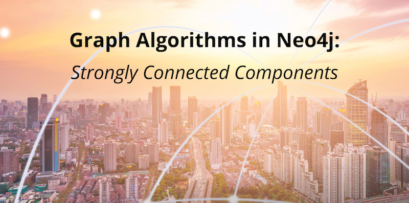 Learn about the Strongly Connected Components graph algorithm.