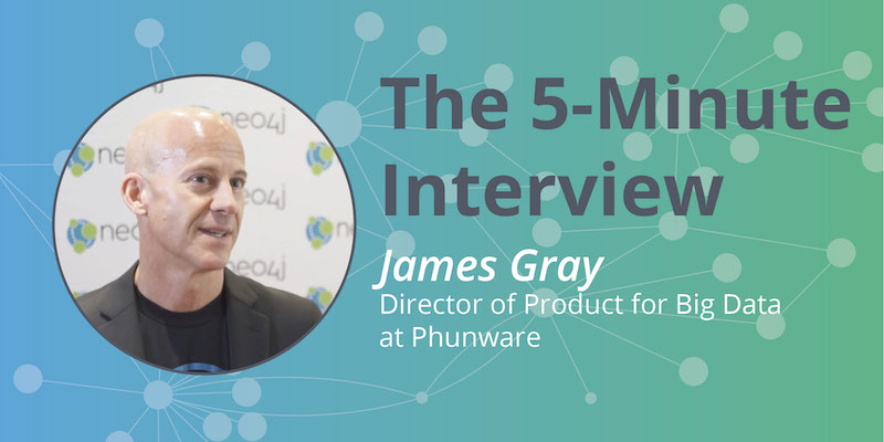 Check out this 5-minute interview with James Gray, Direct of Product for Big Data at Phunware.