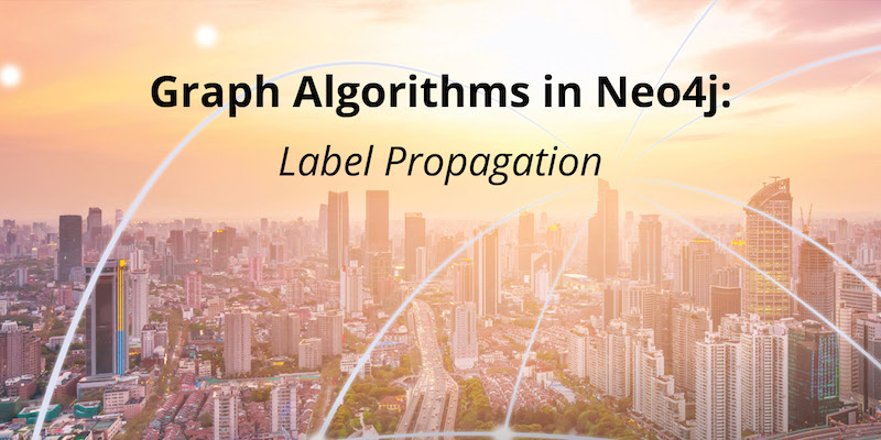 Discover more on the Label Propagation graph algorithm in Neo4j.