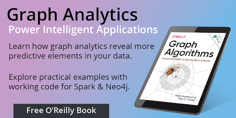 Grab your free copy of the O'Reilly book about graph analytics and graph algorithms.