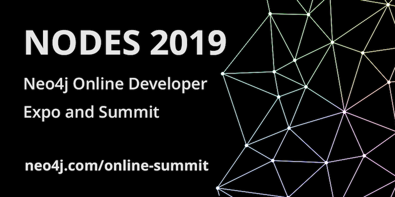Learn more about NODES 2019: The first-ever, global Neo4j Online Developer Expo and Summit