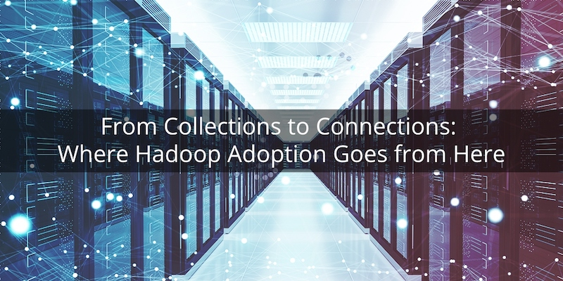 Learn how Hadoop must adjust to connecting big data.