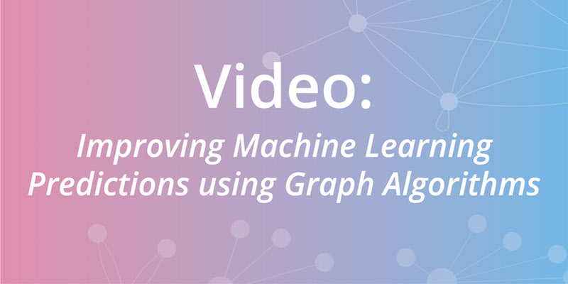Check out this webinar on graph algorithms' impact on the landscape of intelligent applications.