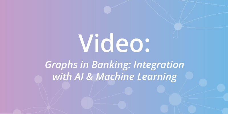 Watch this webinar on graphs in banking, featuring use cases on fraud detection, IAM and MDM.