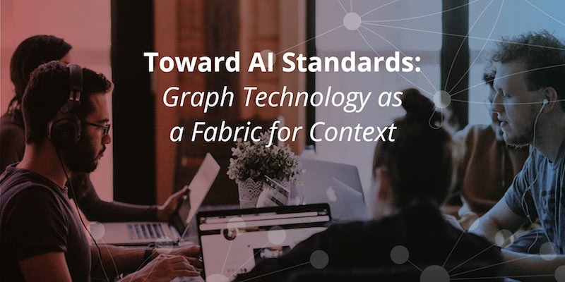 Learn more about moving towards AI standards with graph technology.