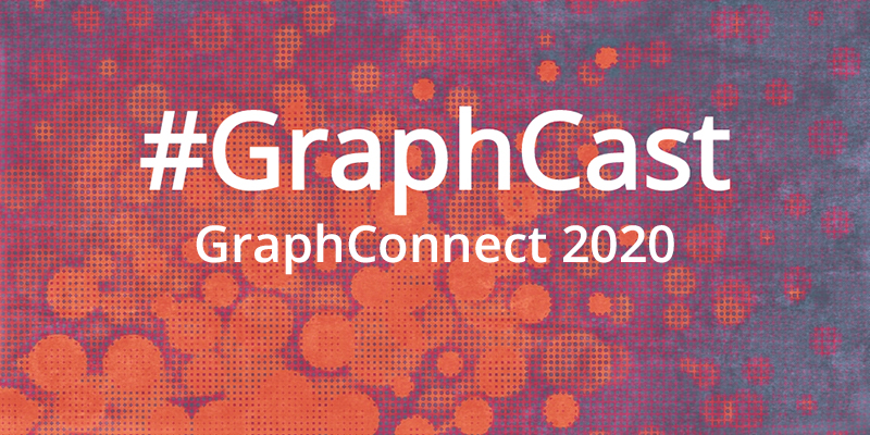 Catch this week's GraphCast: GraphConnect 2020