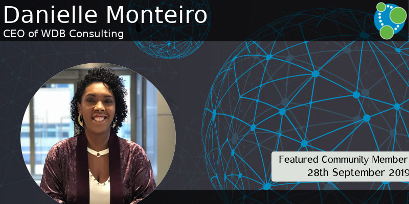 Danielle Monteiro - This Week's Featured Community Member