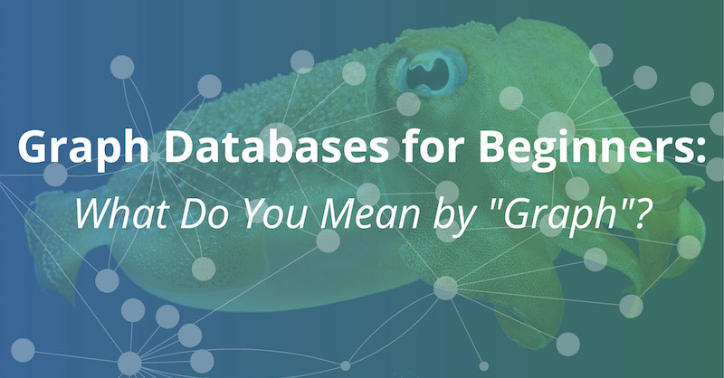 Learn the definition of a graph (vs. a chart), including nodes, relationships, graph theory and more