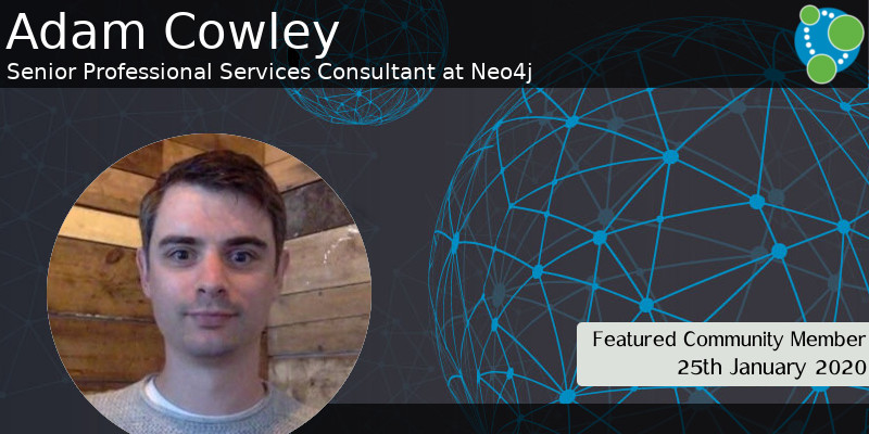 Adam Cowley - This Week's Featured Community Member