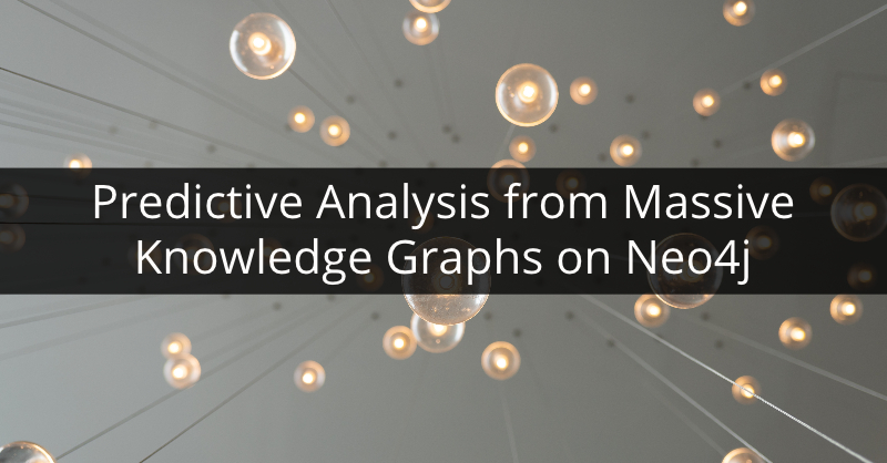 Learn about predictive analysis from massive knowledge graphs.