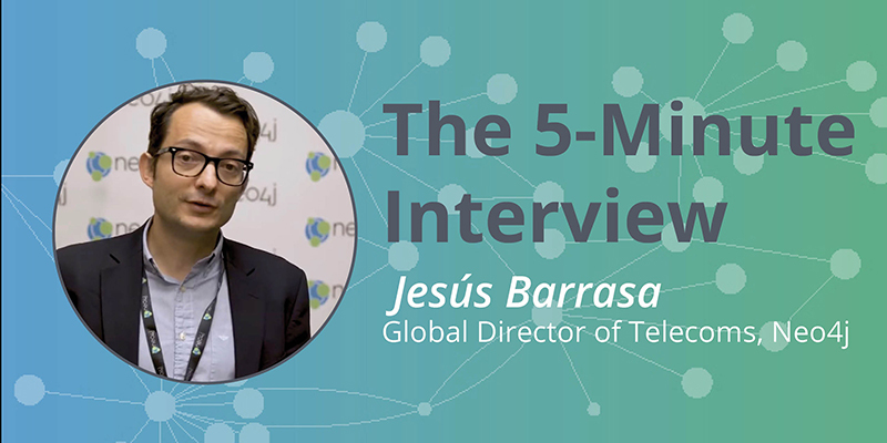 Check out this 5-minute interview with Jesus Barrasa, Global Director of Telecoms at Neo4j.