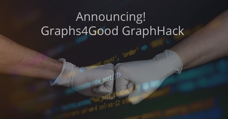 Learn about Graphs4Good GraphHack.