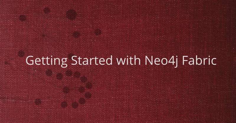 Learn how to get started with Neo4j Fabric.