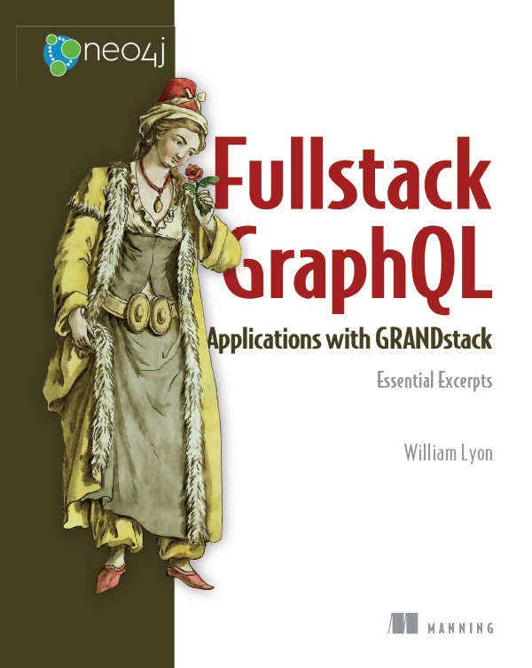 Download these book chapters from Fullstack GraphQL Applications with GRANDStack.