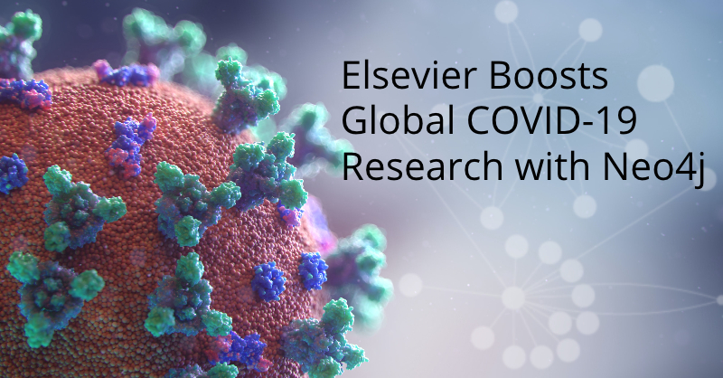 Learn how Elsevier employs Neo4j for COVID-19 research.