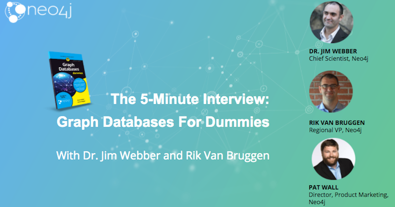Check out this interview on Graph Database For Dummies.