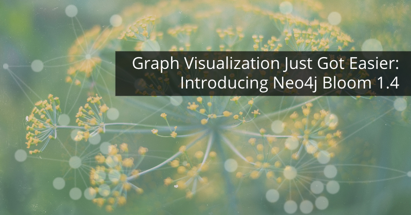 Learn about the newest features in Neo4j Bloom 1.4