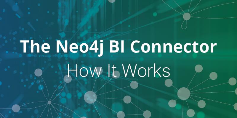 Neo4j BI Connector How It Works