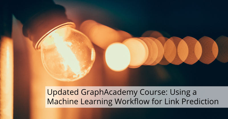 Learn about this updated GraphAcademy course on ML link prediction