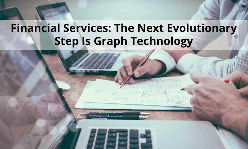 Achieving a positive effect on payments, Transaction Monitoring and OPEX simultaneously is impossible without graph technology.