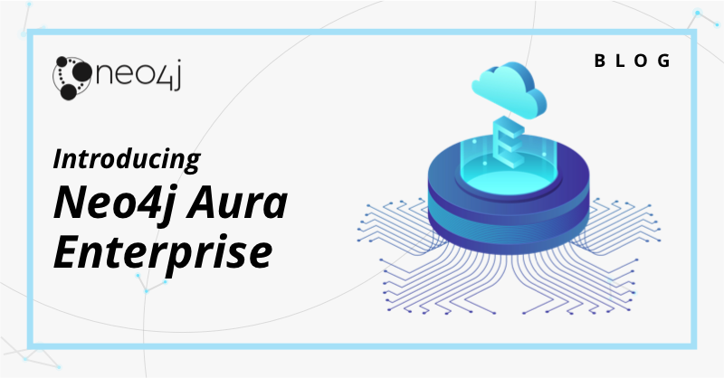 Learn about Neo4j Aura Enterprise
