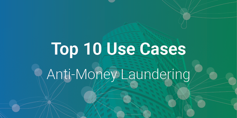Feature Image Anti-Money Laundering Top 10 Use Cases