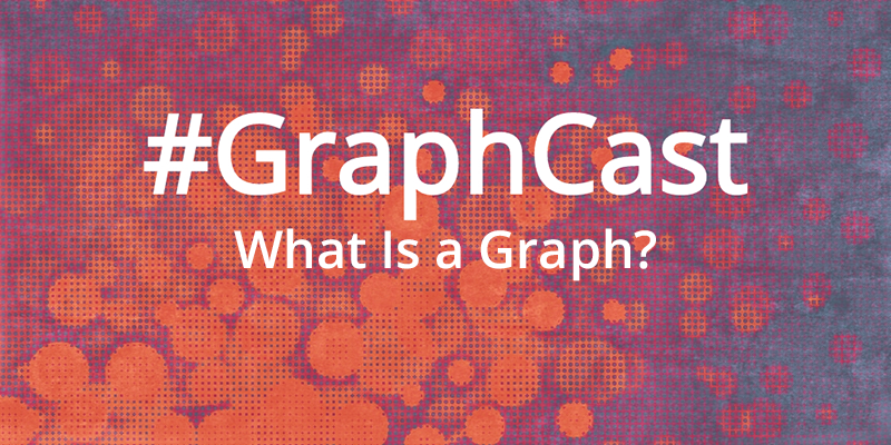 Catch this week's GraphCast: Presenting succinct explanations on graphs and graph databases.