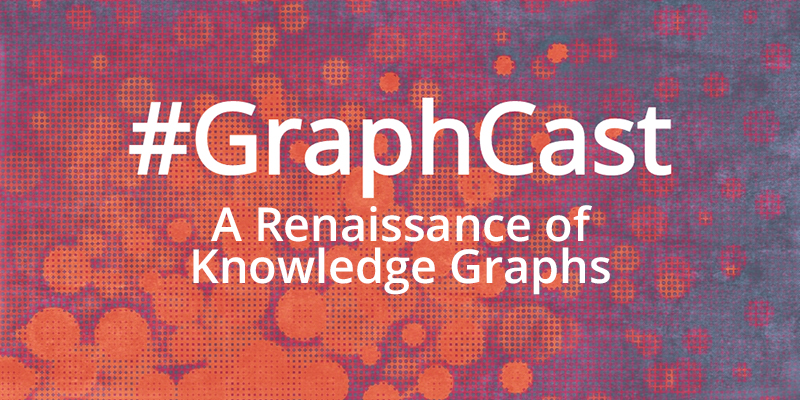 Check out this week's #GraphCast: A Renaissance of Knowledge Graphs