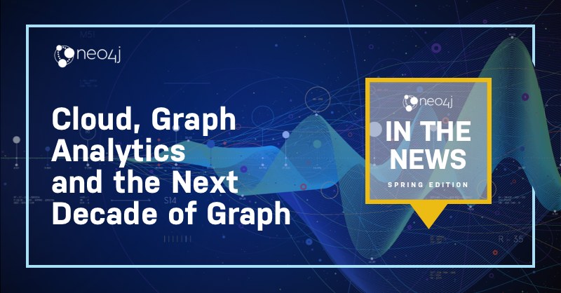 Check out some of the most standout media coverage of Neo4j in spring 2021.