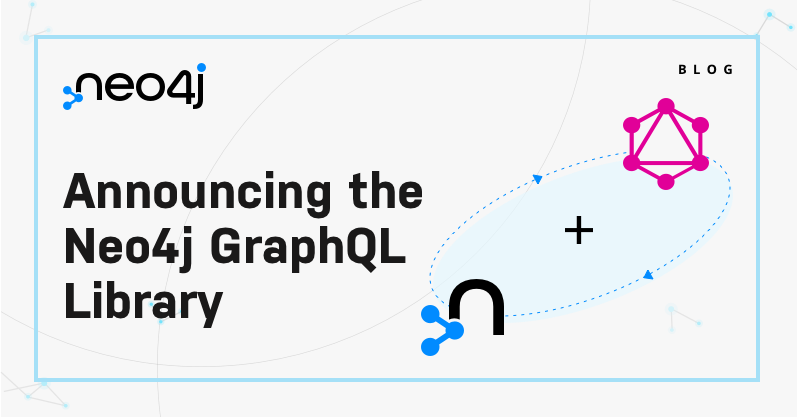 Discover what the official release of the Neo4j GraphQL Library has to offer and learn how to get started with the library.