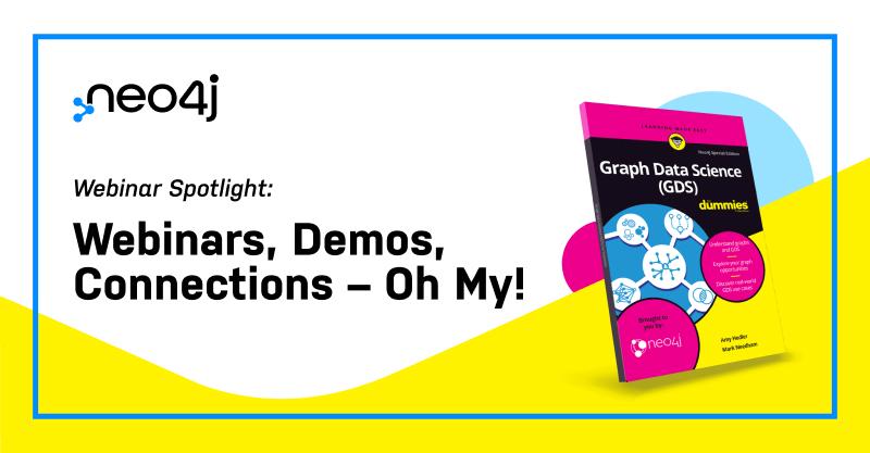 Webinars, Demos, Connections – Oh My!