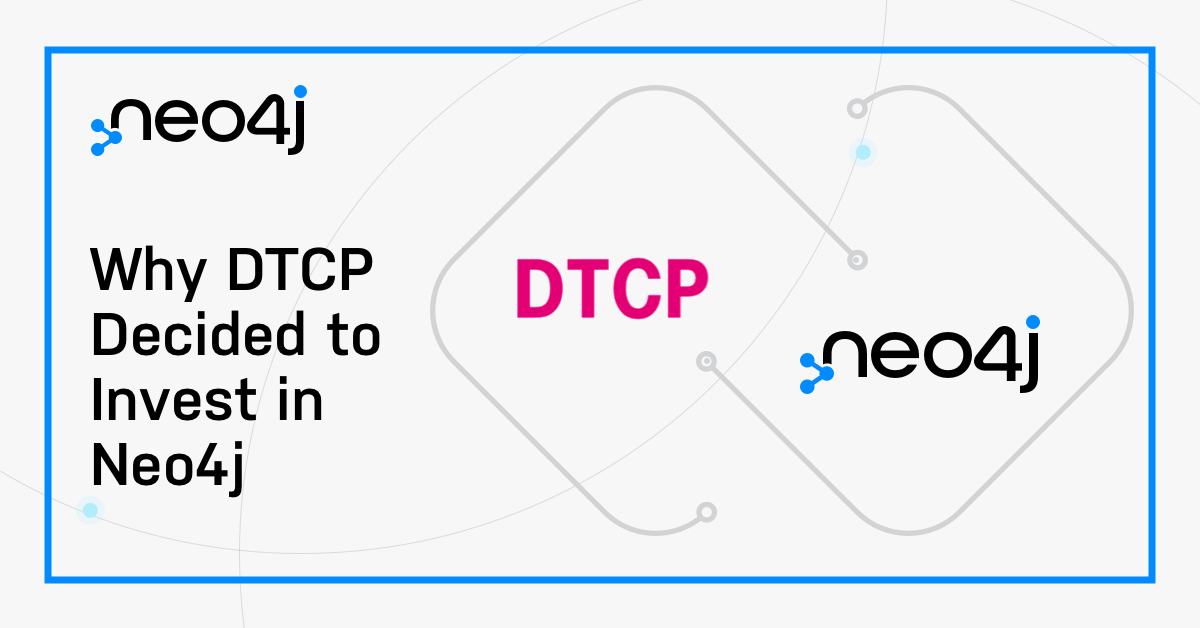 Why DTCP decided to invest in Neo4j