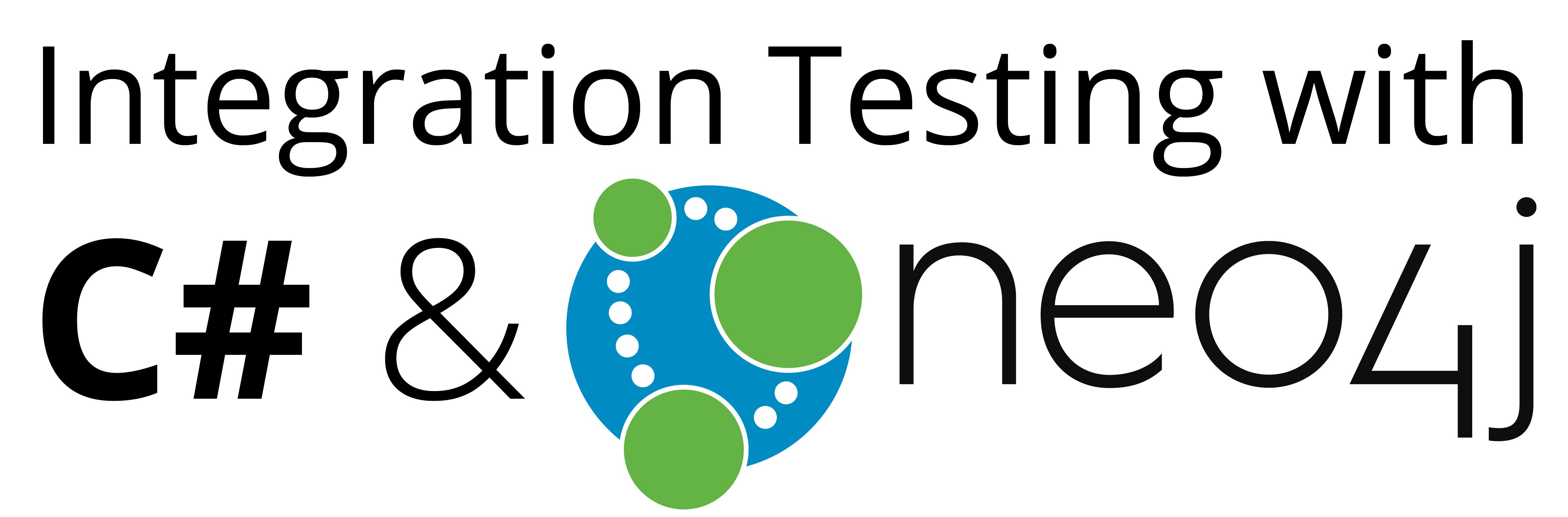 Learn How to Conduct Integration Tests with Neo4j Using C# and the Neo4jClient